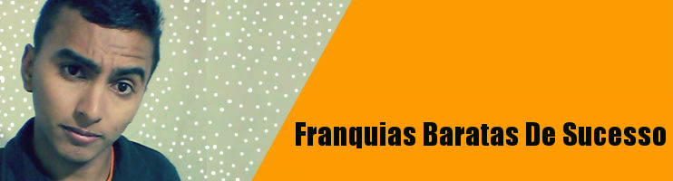 10 Franquias Baratas De Sucesso.(A 7ª É DE R$3.000,00)