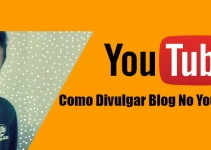 Como Divulgar Blog No YouTube? (Com Vídeo)