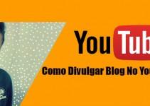 Como Divulgar Blog No YouTube? (Com Vídeo)