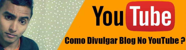 Como Divulgar Blog No YouTube ? ( Com Vídeo ).
